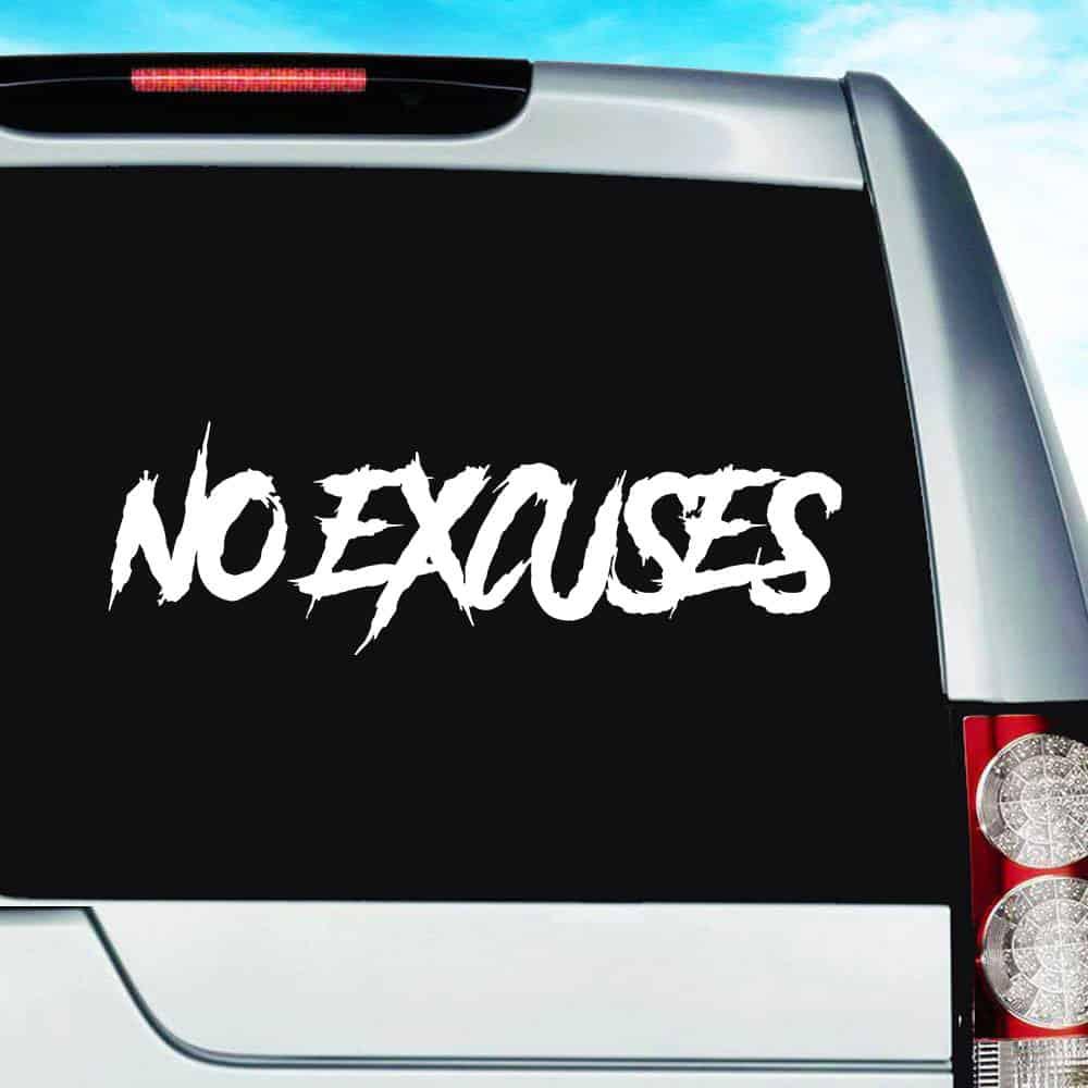 No excuses vinyl car window decal sticker