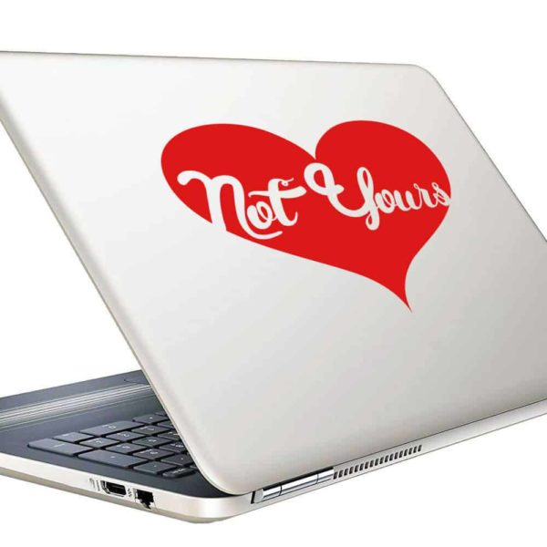 Not Yours Heart Vinyl Laptop Macbook Decal Sticker