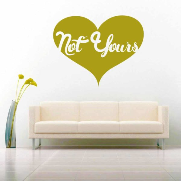 Not Yours Heart Vinyl Wall Decal Sticker