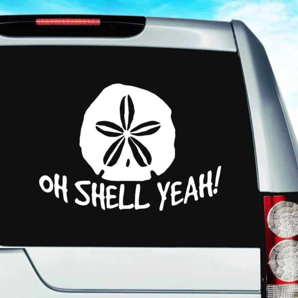 Oh Shell Yeah Sand Dollar Vinyl Car Window Decal Sticker