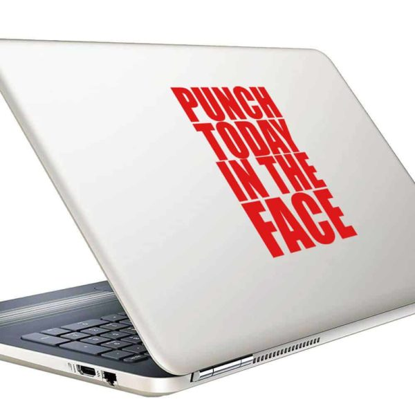 Punch Today In The Face Vinyl Laptop Macbook Decal Sticker