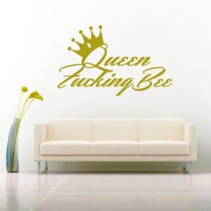 Queen Fucking Bee Vinyl Wall Decal Sticker