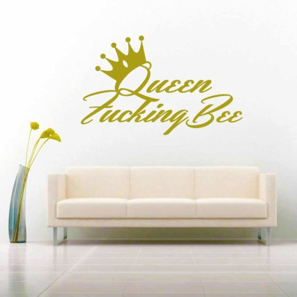 Queen Fucking Bee Vinyl Wall Decal Sticker