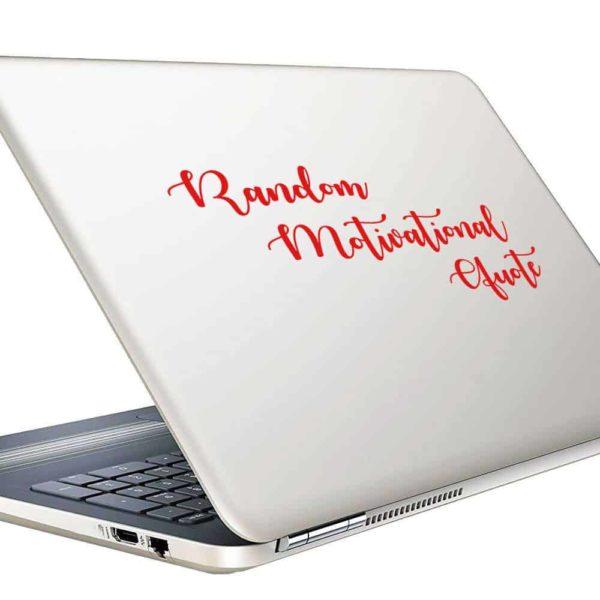 Random Motivational Quote Vinyl Laptop Macbook Decal Sticker