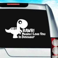Rawr Means I Love You In Dinosaur Vinyl Car Window Decal Sticker