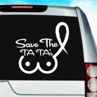 Save The Ta Tas Breast Cancer Vinyl Car Window Decal Sticker