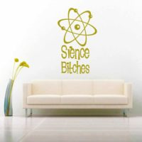 Science Bitches Vinyl Wall Decal Sticker