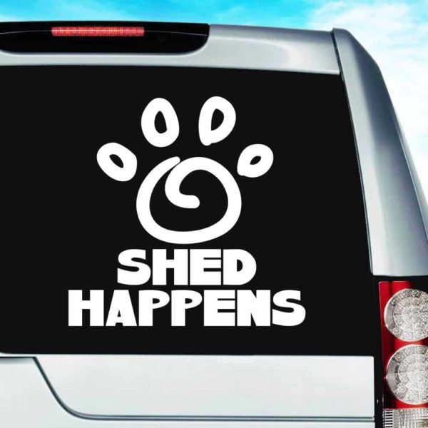 Shed Happens Dog Paw Vinyl Car Window Decal Sticker