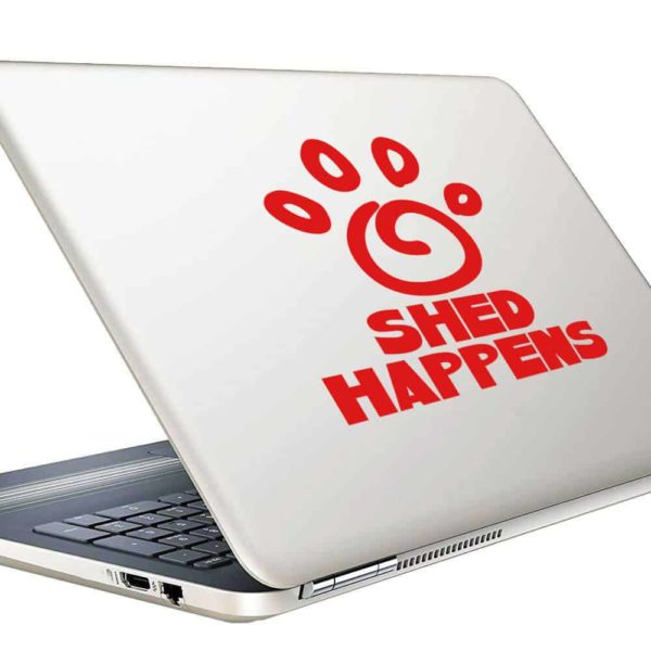Shed Happens Dog Paw Vinyl Laptop Macbook Decal Sticker