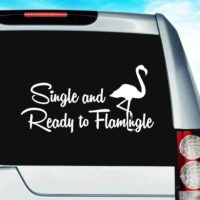 Single And Ready To Flamingle Vinyl Car Window Decal Sticker