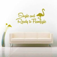 Single And Ready To Flamingle Vinyl Wall Decal Sticker