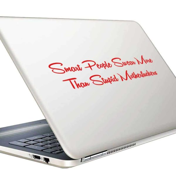 Smart People Swear More Than Stupid Motherfuckers Vinyl Laptop Macbook Decal Sticker