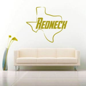 Texas Redneck Vinyl Wall Decal Sticker