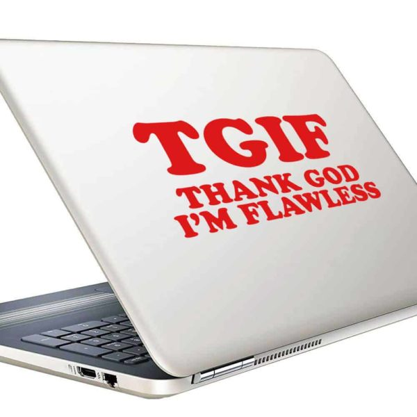 Tgif Thank God Im Flawless_1 Vinyl Laptop Macbook Decal Sticker