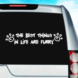 The Best Things In Life Are Furry Vinyl Car Window Decal Sticker