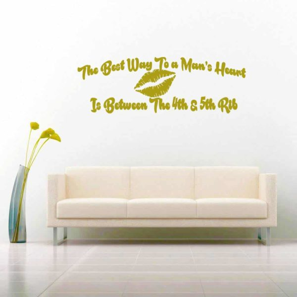 The Best Way To A Mans Heart Is Between The 4th And 5th Rib Vinyl Wall Decal Sticker