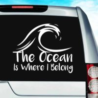 The Ocean Is Where I Belong Vinyl Car Window Decal Sticker