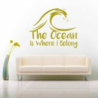 The Ocean Is Where I Belong Vinyl Wall Decal Sticker