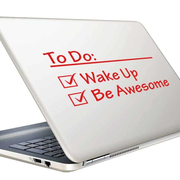 Things To Do Wake Up Be Awesome Vinyl Laptop Macbook Decal Sticker