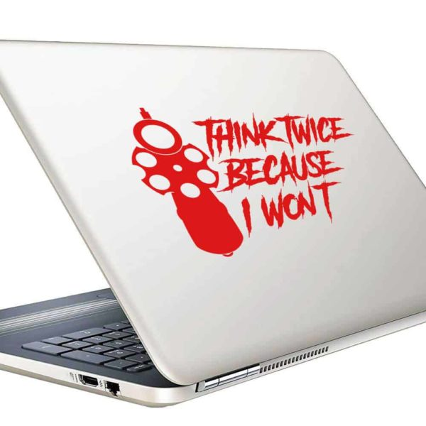 Think Twice Because I Wont Gun Pistol Vinyl Laptop Macbook Decal Sticker