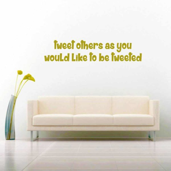 Tweet Others As You Would Like To Tweeted Vinyl Wall Decal Sticker