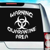 Warning Quarintine Area Vinyl Car Window Decal Sticker