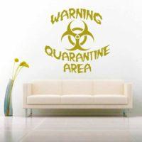 Warning Quarintine Area Vinyl Wall Decal Sticker
