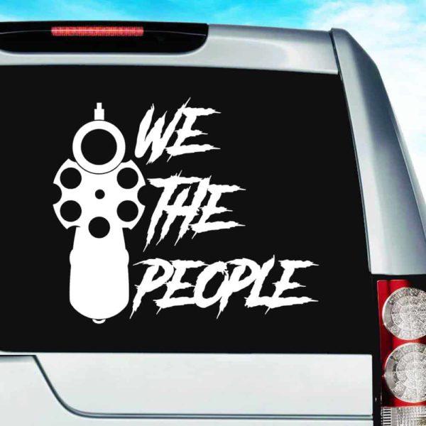 We The People Gun Pistol Vinyl Car Window Decal Sticker