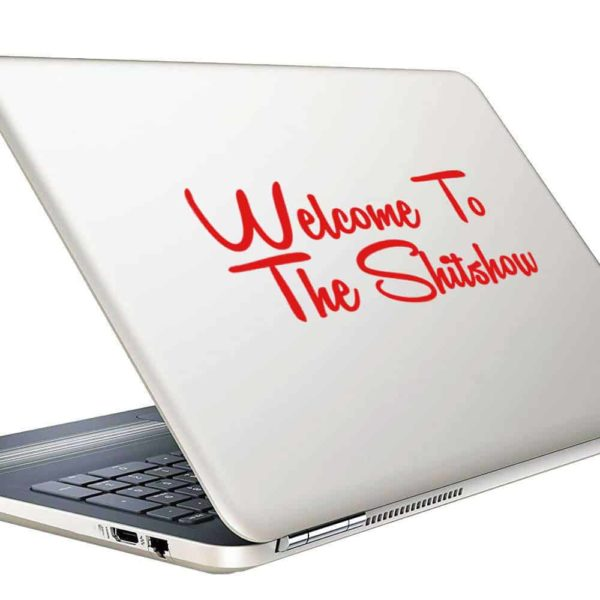 Welcome To The Shitshow_1 Vinyl Laptop Macbook Decal Sticker