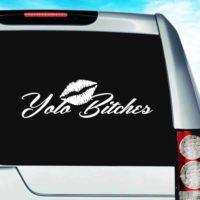 Yolo Bitches Vinyl Car Window Decal Sticker
