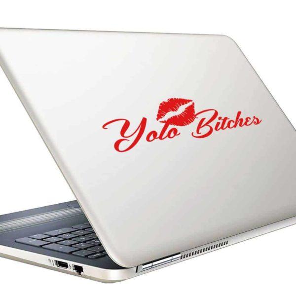 Yolo Bitches Vinyl Laptop Macbook Decal Sticker