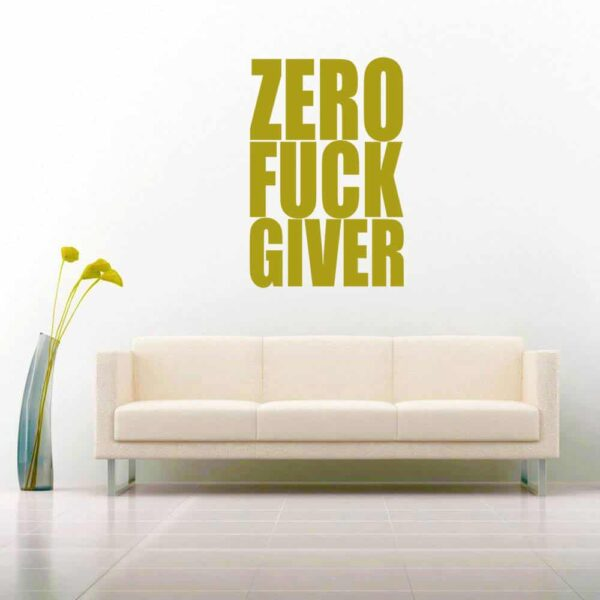 Zero Fuck Giver Vinyl Wall Decal Sticker